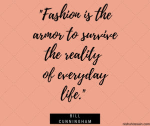 Nishu Hossain The 100 Greatest Fashion Quotes of All Time, Greatest Fashion Quotes